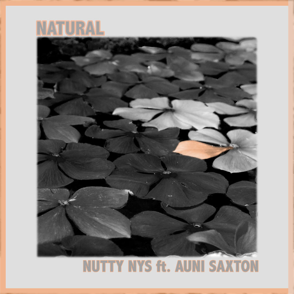 Nutty Nys Feat. Auni Saxton – Natural