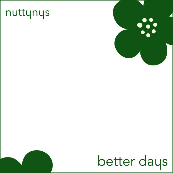 "This is the artwork for the song ""Nutty Nys - Better Days"" produced by award-winning, South African house music producer, Nutty Nys."