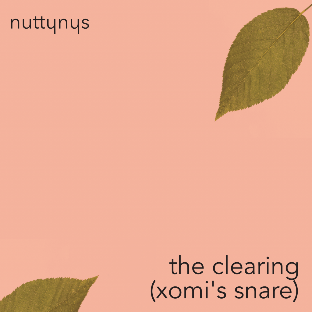 Nutty Nys - the Clearing Xomi's Snare