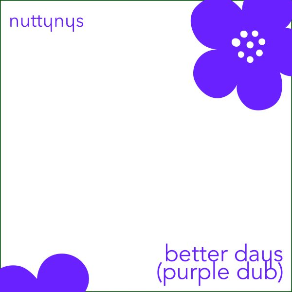 Nutty Nys - Better Days