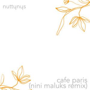 Nutty Nys – Cafe Paris (Nini Maluks Remix)