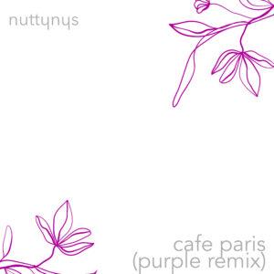 Nutty Nys – Cafe Paris (Purple Remix)