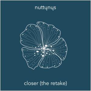 Nutty Nys – Closer (The Retake)