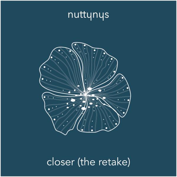 Nutty Nys - Closer (The Retake)