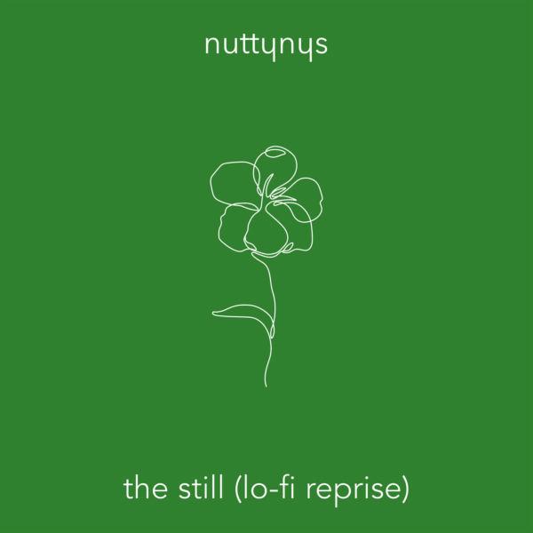 Nutty Nys The Still (Lo-Fi Reprise)