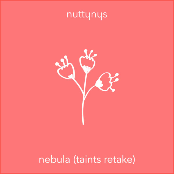 Nutty Nys Nebula Taints Retake