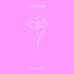 Nutty Nys – You And I