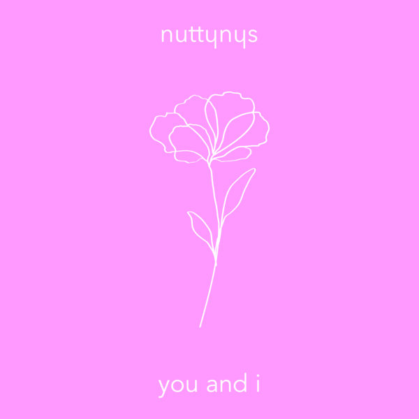 Nutty Nys - You And I